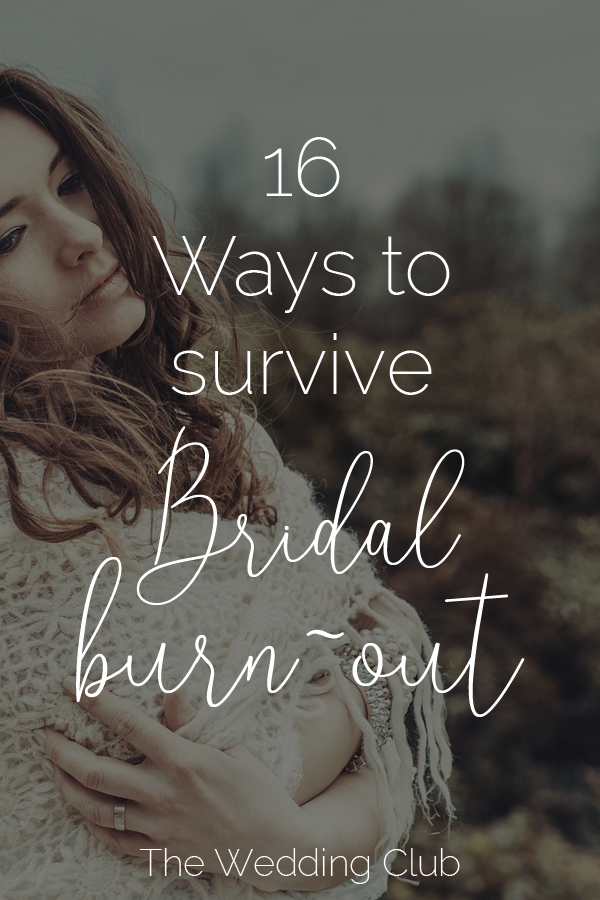 16 Ways to survive bridal burn-out