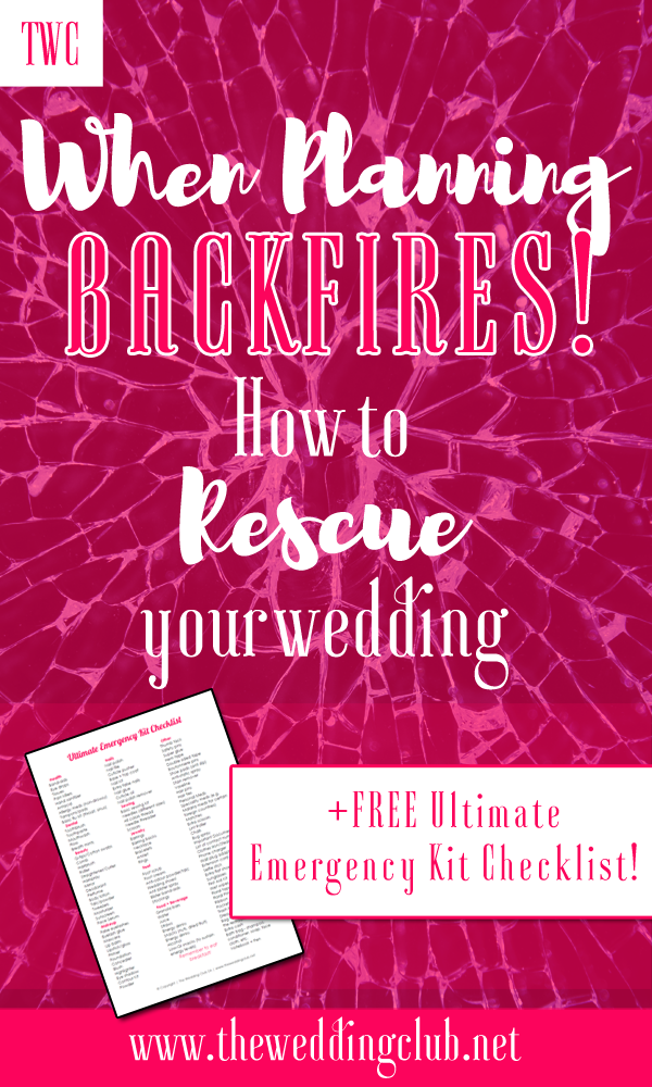 when planning backfires - how to rescue your wedding - free wedding emergency kit checklist