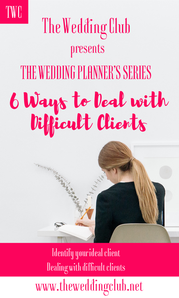 The Wedding Planner's Series: 6 Ways to Deal with Difficult Clients