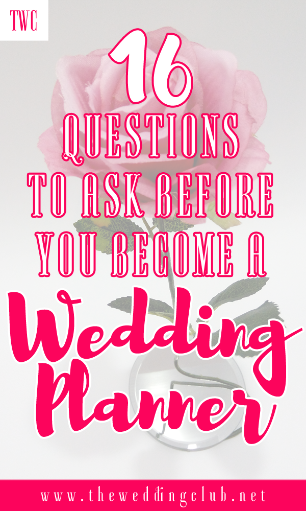 The Wedding Planner Series: 16 Questions to ask before you become a wedding planner - Why you should or shouldn't become a wedding planner, how to become a wedding planner, wedding planner as a career option