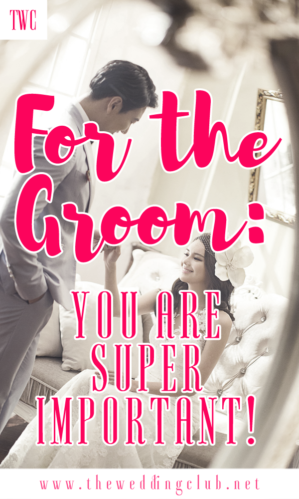 For the Groom: You are Super Important!