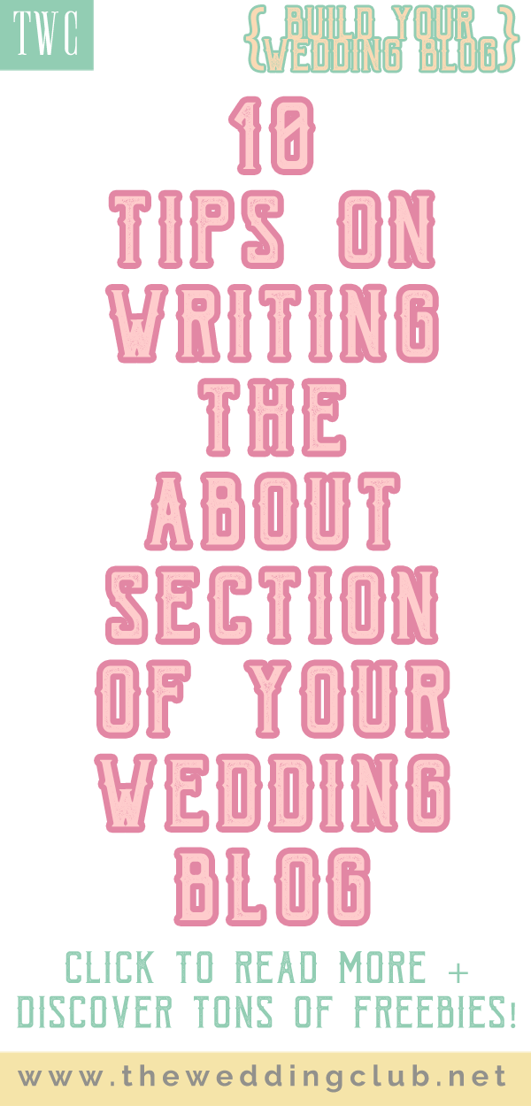 10 tips on writing the about section of your blog - how to write the about section, what to include