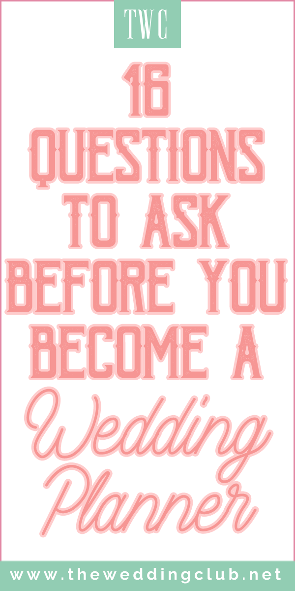 16 Questions to ask before you become a wedding planner