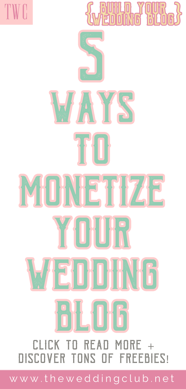 5 ways to monetize your wedding blog - make money with your blog