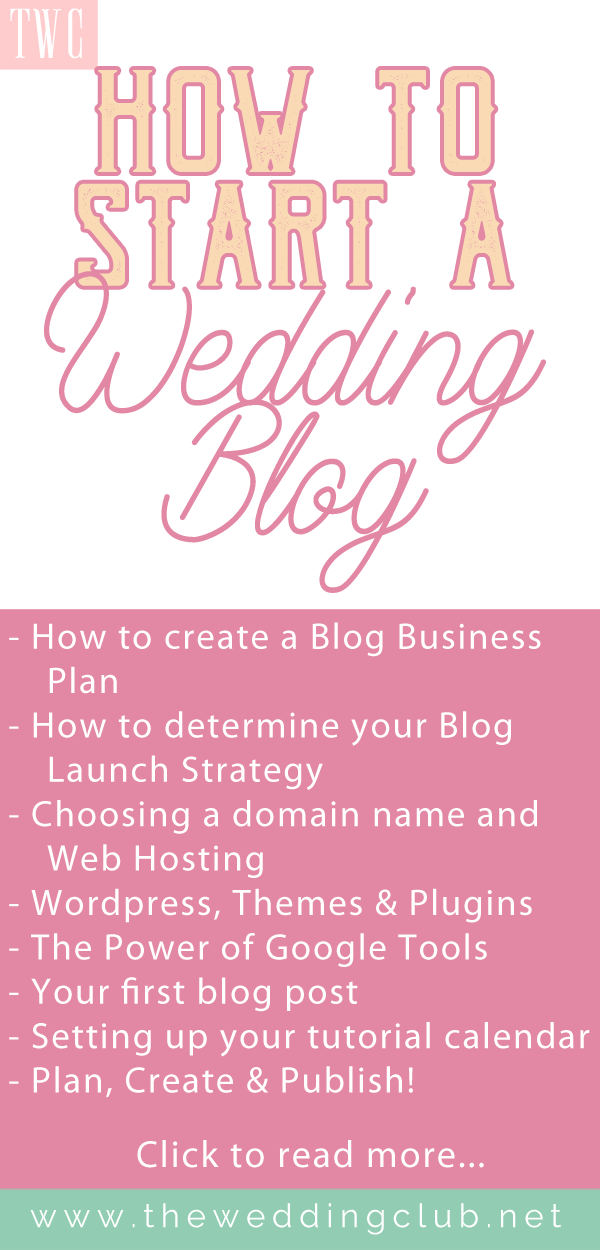 How to Start a Wedding Blog - THE WEDDING CLUB