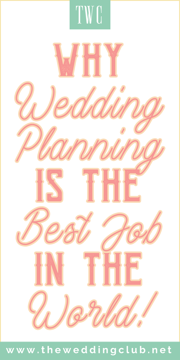 Why wedding planning is the best job in the world