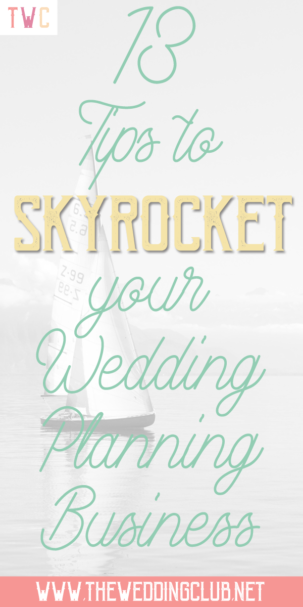 13 Tips to skyrocket your wedding planning business - start a wedding planning business, business tips and advice, become a wedding planner