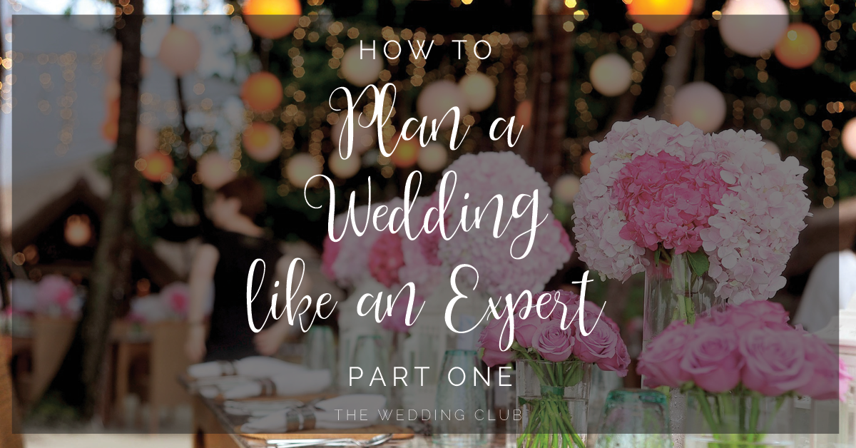 How to Plan a Wedding like an Expert – PART ONE