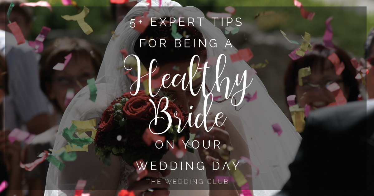 5+ Expert tips for being a healthy bride on your wedding day