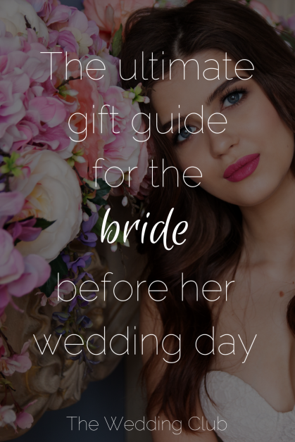 The Ultimate Gift Guide for the Bride before her wedding
