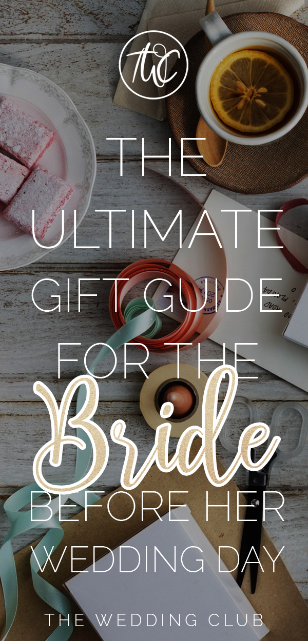 Ultimate Gift Guide For The Bride Before Her Wedding Day Need Ideas