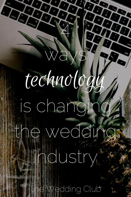 4 Ways Technology is Changing the Wedding Industry [Guest Post