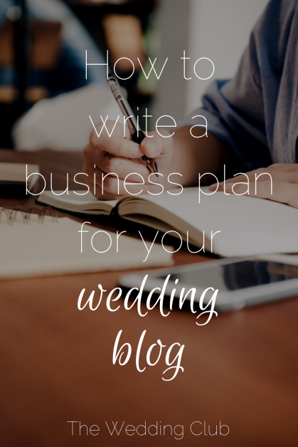 How to write a business plan for your wedding blog/business