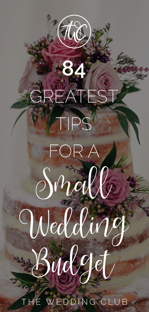 84 Greatest Wedding Hacks for the Frugal Bride - 8 greatest tips for a small wedding budget - plan your dream wedding with these wedding money saving tips and hacks!