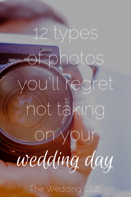 12 Types of Photos you'll regret not taking on your wedding day