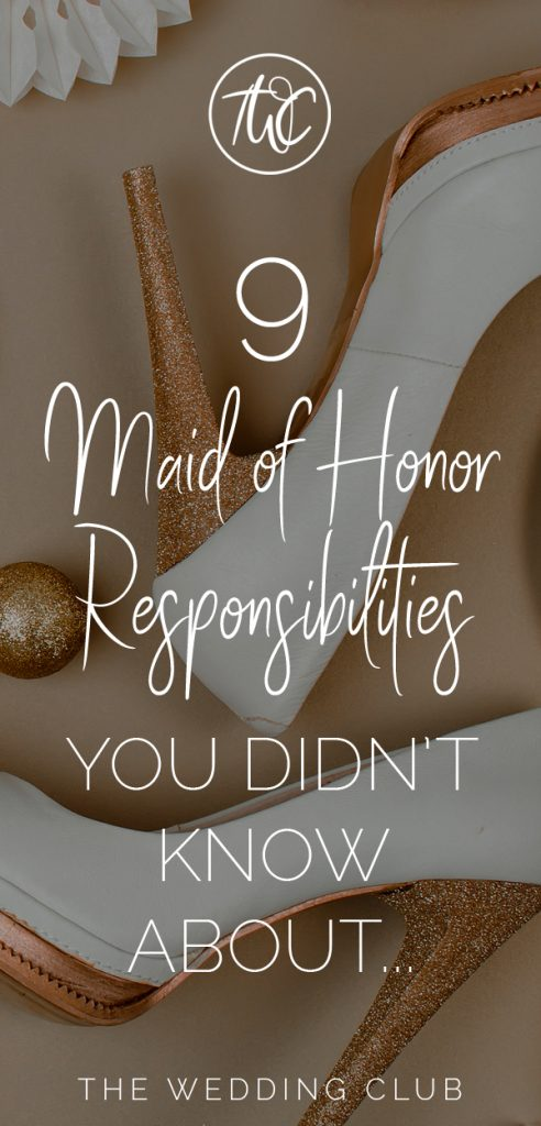 9 Maid of Honor Duties you didn't know about - The Wedding Club - These are the maid of honor duties and responsibilities most brides and maid of honors forget about! Read this post for all the info you need on being the perfect maid of honor.