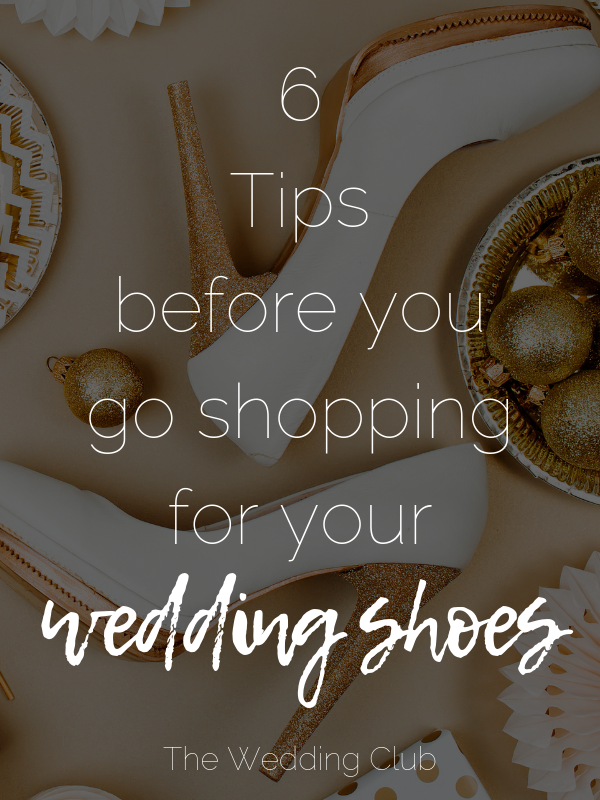 6 Tips before you go shopping for your wedding shoes