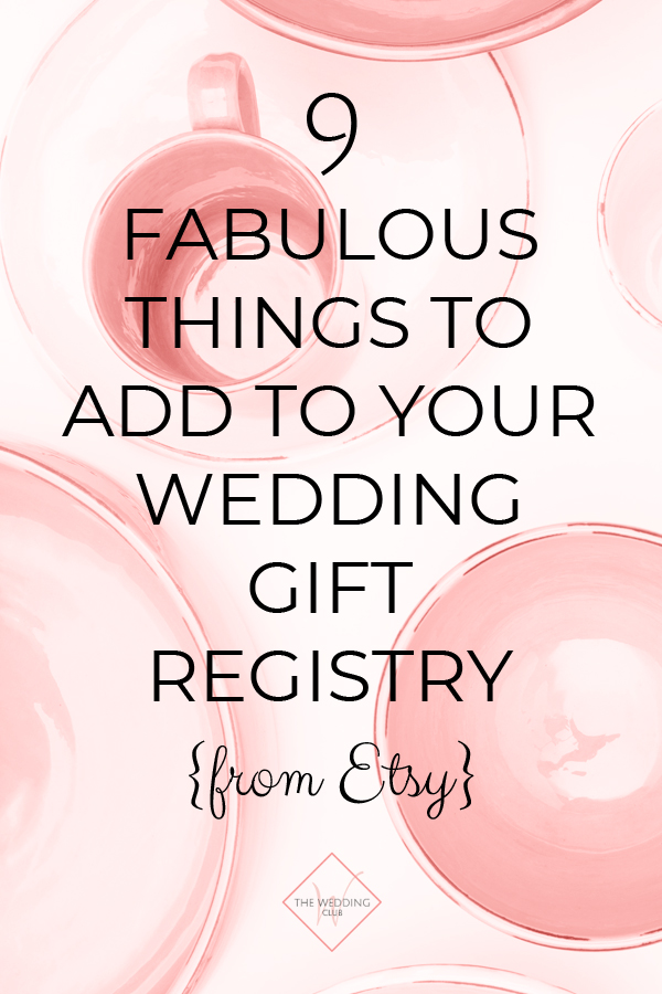 Wedding Gift Registry.9 Fabulous Things To Add To Your Wedding Gift Registry From
